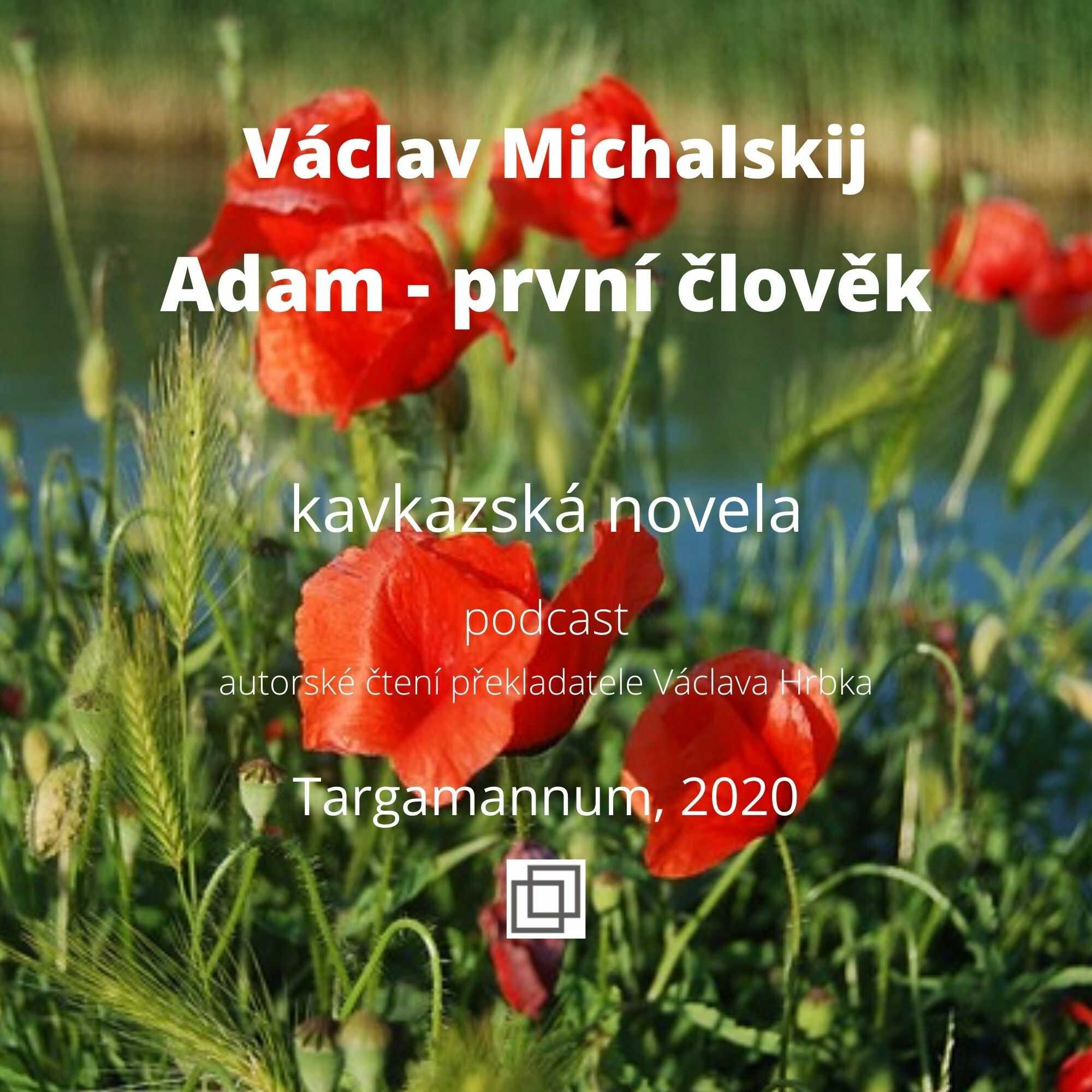 Václav Michalskij, Adam - první člověk, Targamannum 2020
